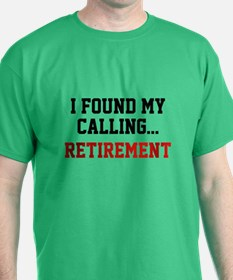 I Found My Calling... T-Shirt