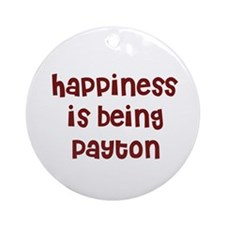 happiness is being Payton Ornament (Round)
