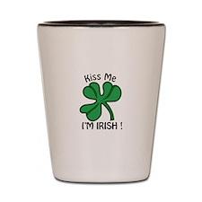 Kiss Me, Im Irish! Shot Glass