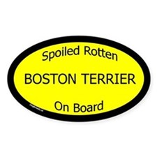 Spoiled Boston Terrier On Board Oval Decal