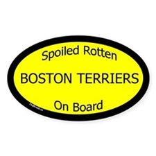 Spoiled Boston Terriers On Board Oval Decal