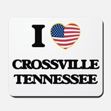 I love Crossville Tennessee Mousepad