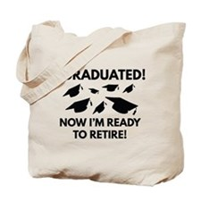 Now I'm Ready To Retire Tote Bag