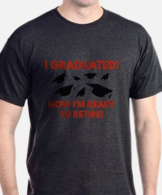 Now I'm Ready To Retire T-Shirt