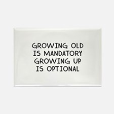 Growing Up Is Optional Rectangle Magnet