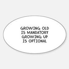 Growing Up Is Optional Sticker (Oval)