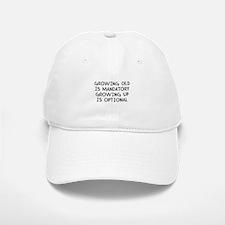 Growing Up Is Optional Baseball Baseball Cap