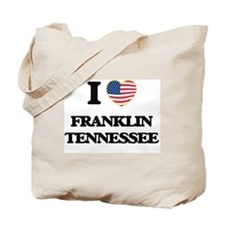 I love Franklin Tennessee Tote Bag