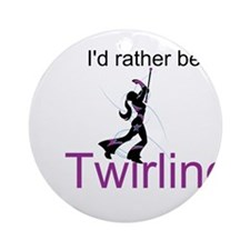 Rather Be Twirling Ornament (Round)