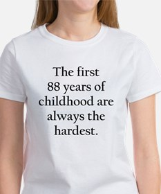 The First 88 Years Of Childhood T-Shirt