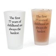 The First 77 Years Of Childhood Drinking Glass