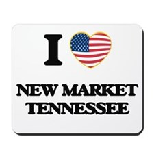 I love New Market Tennessee Mousepad