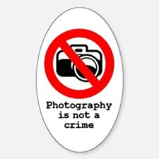 Photography Is Not A Crime Oval Decal