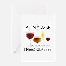 At My Age I Need Glasses Greeting Card
