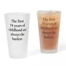 The First 74 Years Of Childhood Drinking Glass