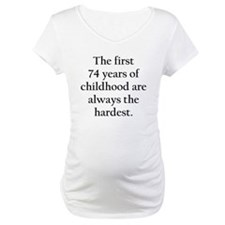 The First 74 Years Of Childhood Shirt