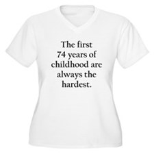The First 74 Years Of Childhood Plus Size T-Shirt