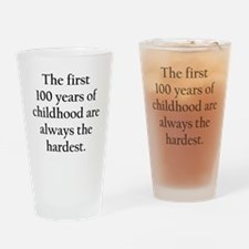 The First 100 Years Of Childhood Drinking Glass