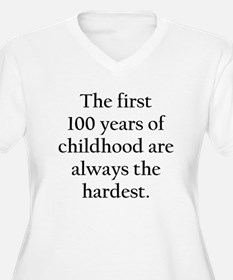 The First 100 Years Of Childhood Plus Size T-Shirt