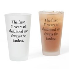 The First 51 Years Of Childhood Drinking Glass