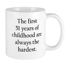 The First 51 Years Of Childhood Mugs