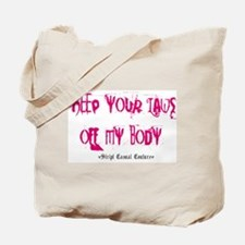 Keep your laws... Tote Bag