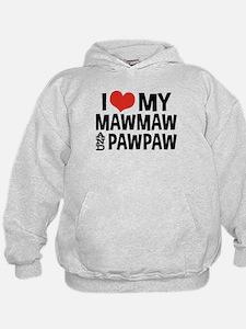 I Love My MawMaw and PawPaw Hoodie