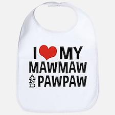 I Love My MawMaw and PawPaw Bib