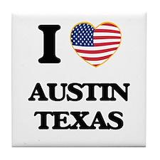 I love Austin Texas Tile Coaster