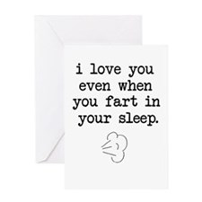 I Love You, Even When You Fart Greeting Cards