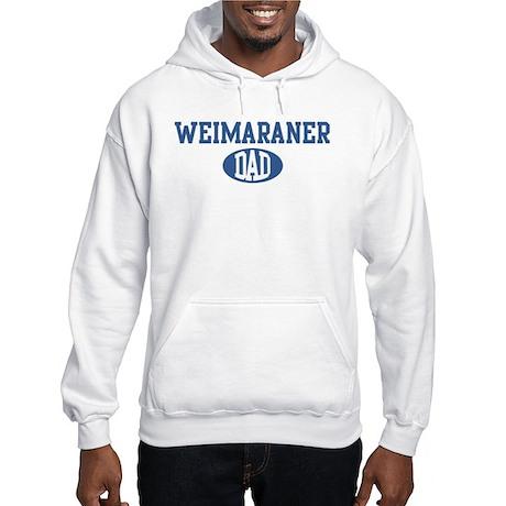 Weimaraner dad Hooded Sweatshirt