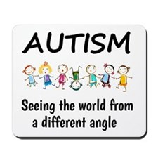 Autism...seeing the world from a differe Mousepad