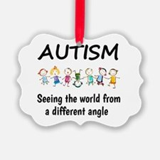 Autism...seeing the world from a  Ornament
