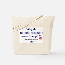 Republicans Hate Smart People Tote Bag