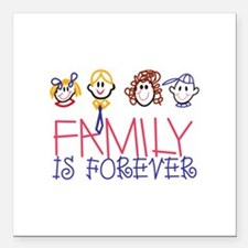 """Family is Forever Square Car Magnet 3"""" x 3"""""""