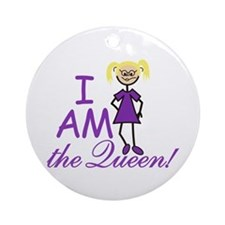 I Am The Queen Ornament (Round)