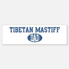 Tibetan Mastiff dad Bumper Bumper Bumper Sticker