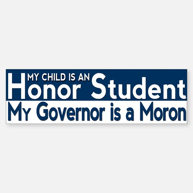 Governor Moron Bumper Bumper Bumper Sticker