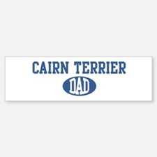 Cairn Terrier dad Bumper Bumper Bumper Sticker