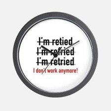 I Don't Work Anymore! Wall Clock