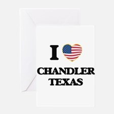 I love Chandler Texas Greeting Cards