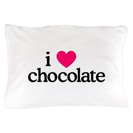 I Love Chocolate Pillow Case
