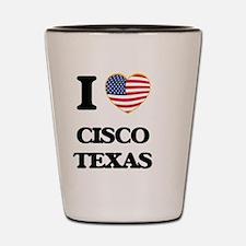 I love Cisco Texas Shot Glass
