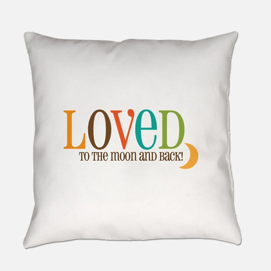 Loved to the Moon Everyday Pillow