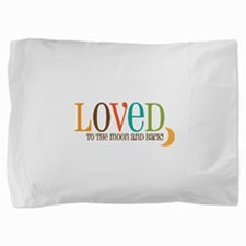 Loved to the Moon Pillow Sham