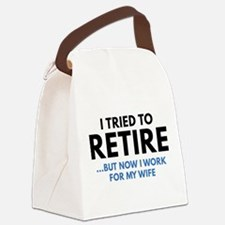 I Tried To Retire Canvas Lunch Bag