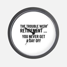 The Trouble With Retirement Wall Clock