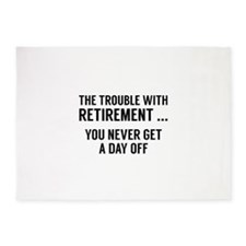 The Trouble With Retirement 5'x7'Area Rug