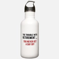 The Trouble With Retirement Water Bottle