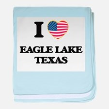 I love Eagle Lake Texas baby blanket